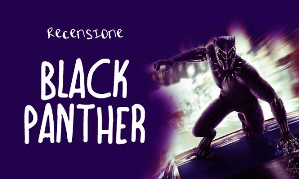 Recensione Black Panther senza spoiler