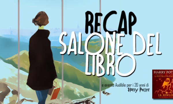 Recap del Salone del Libro (e evento Audible su Harry Potter)